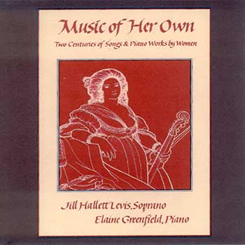 Music of Her Own Two Centuries of Songs & Piano Works by Women